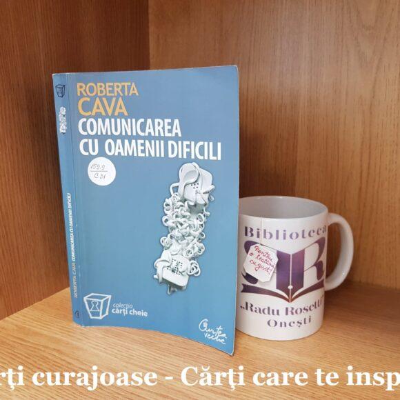 """""""Comunicarea cu oamenii dificili"""" de Roberta Cava"""