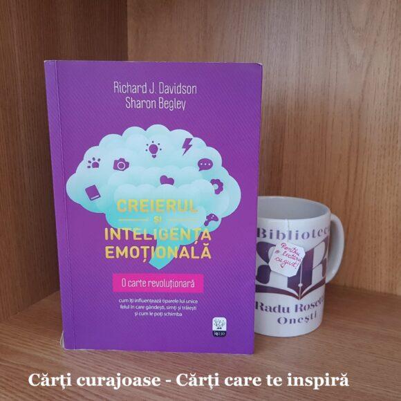 """Creierul și inteligența emoțională"" de Richard J. Davidson și Sharon Begley"