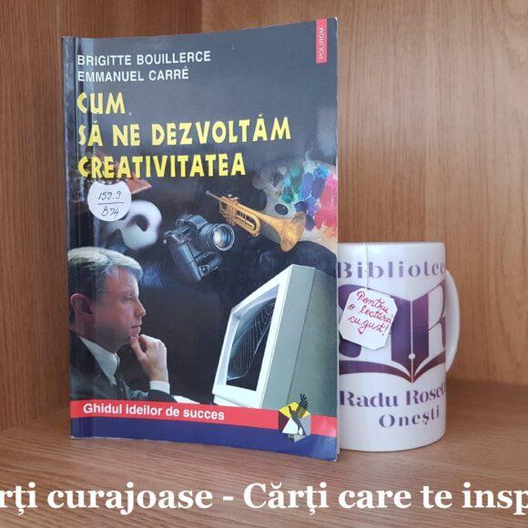 """""""Cum să ne dezvoltăm creativitatea"""" de Brigitte Bouillerce și Emmanuel Carre"""
