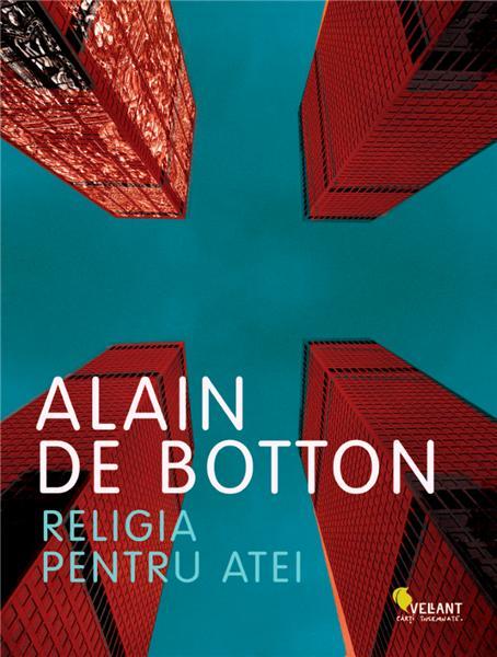 """Recomandare de carte: """"Religia pentru atei"""" de Alain de Botton"""
