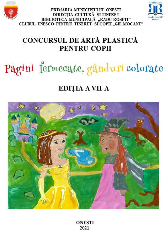 """Concurs de artă plastică pentru copii """"Pagini fermecate, gânduri colorate"""", ediția a VII-a"""