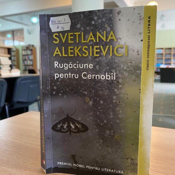 """Mărturii de la Cernobîl și Premiul Nobel. """"Rugăciune pentru Cernobîl"""" de Svetlana Aleksievici"""