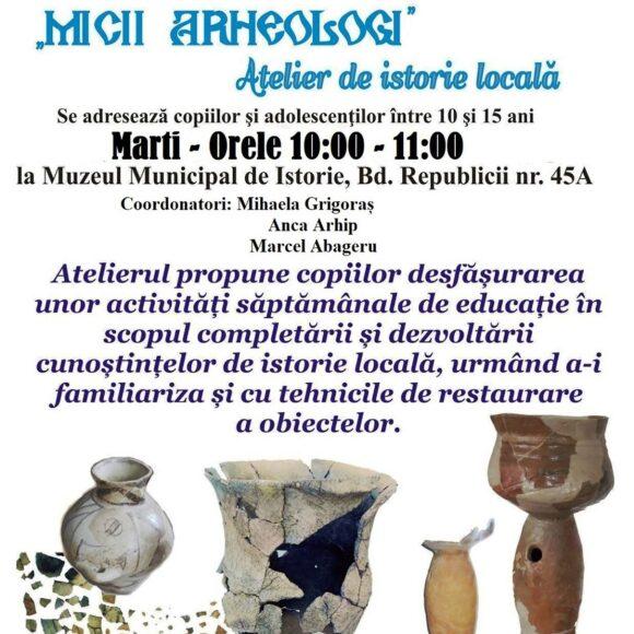 """Atelier de istorie locală """"Micii arheologi"""""""